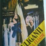 Beletristica - Mircea Eliade - Huliganii