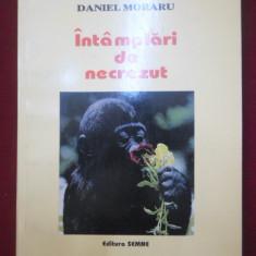 Biografie - Daniel Moraru - Intamplari de necrezut - 333473
