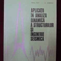 Mihail Ifrim - Aplicatii in analiza dinamica a structurilor si inginerie seismica - 512912 - Carti Constructii