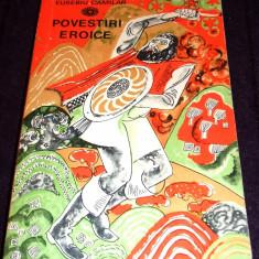 Carte Epoca de aur - Eusebiu Camilar - Povestiri eroice, editie 1967 cu ilustratii de Th. Bogoi