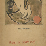 Emil Garleanu - Asa, o poveste!... - 432855 - Carte de povesti