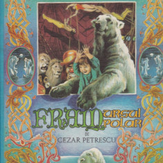 Carte de povesti - Cezar Petrescu - Fram ursul polar - 527846