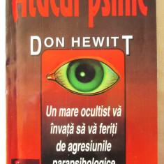 ATACUL PSIHIC. Un Studiu de Criminalistica si Patologie Oculta, Don Hewitt, 1997 - Carte Hobby Ezoterism