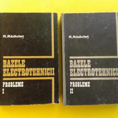 BAZELE ELCTROTEHNICII Probleme R Radulet 2 volume