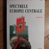 Spectrele Europei Centrale - Vladimir Tismaneanu ,531726