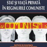 Cosmin Budeanca - Stat si viata privata in regimurile comuniste - 527738