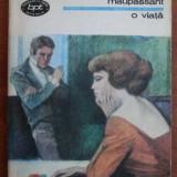 Maupassant O VIATA BPT - Roman