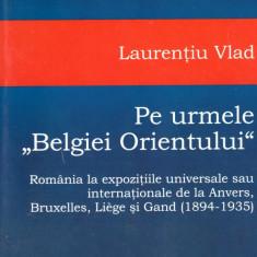 Laurentiu Vlad - Pe urmele Belgiei Orientului - 632653 - Roman