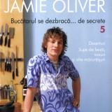 Jamie Oliver - Bucatarul se dezbraca... de secrete, vol. 5 - 663557