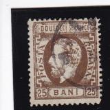 ROMANIA 1872 , CAROL I CU BARBA  DANTELAT  VALOAREA  25 BANI  SEPIA  STAMPILAT