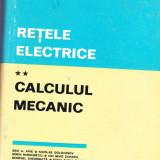 Retele electrice vol II Calculul mecanic Arie A Arie si colaborari -1981 - Carti Energetica