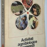 Activitati agrobiologice pionieresti - 1986 - Carti Agronomie