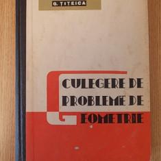 CULEGERE DE PROBLEME DE GEOMETRIE- TITEICA- CARTONATA - Culegere Matematica