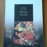 19528 ANDREI PLESU - MINIMA MORALIA - Filosofie