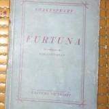 Furtuna : feerie in cinci acte / W. Shakespeare trad. de I. Sahighian - Carte Teatru