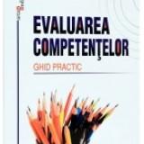Evaluarea competentelor. Ghid practic - Carte Biologie