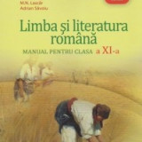 Limba si literatura romana. Manual pentru clasa a XI-a - Manual scolar art, Clasa 11